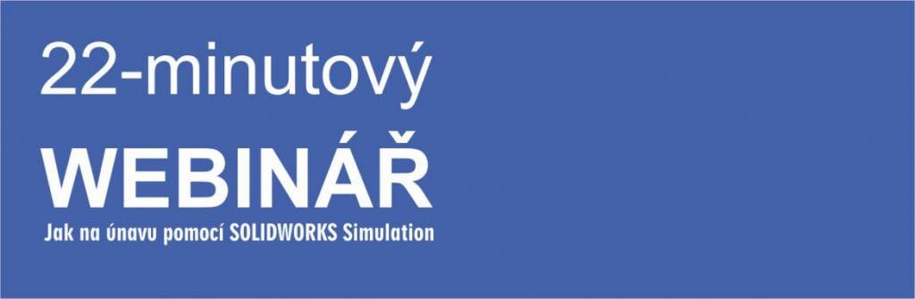 webinar-jak-na-unavu-pomoci-solidworks-simulation